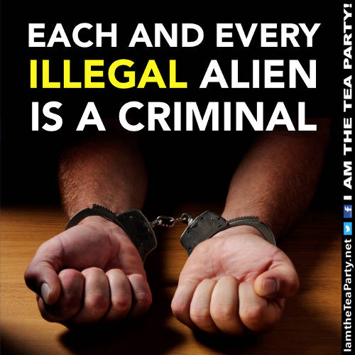 Each and Every Illegal Alien Is a Criminal